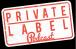 Private Label Podcast