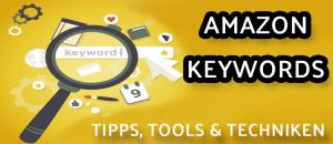 Keyword Recherche für Amazon: Tipps, Tools und Techniken – Finden Sie alle relevanten Keywords für Ihre Produkte