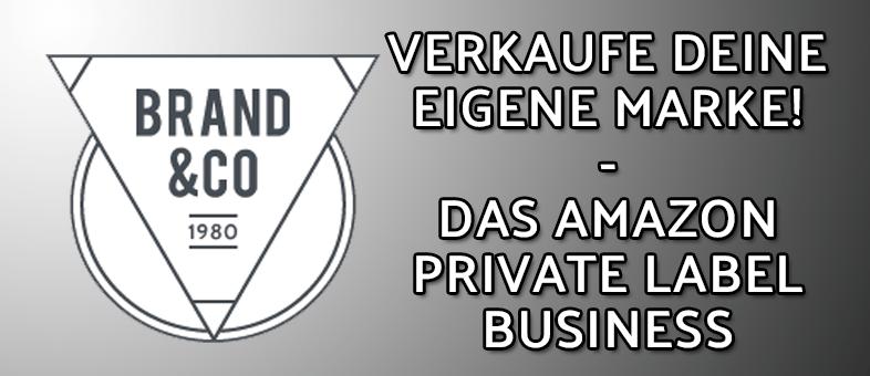 Das Amazon Private Label Business: Verkaufe deine eigene Marke – Gastbeitrag